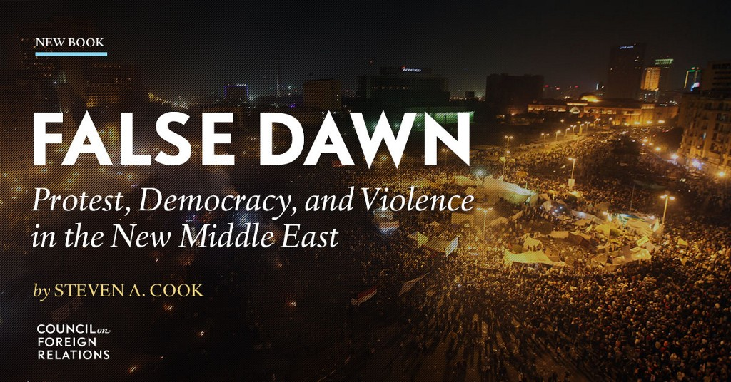 "Officially Published: ""False Dawn: Protest, Democracy, and Violence in the New Middle East"""