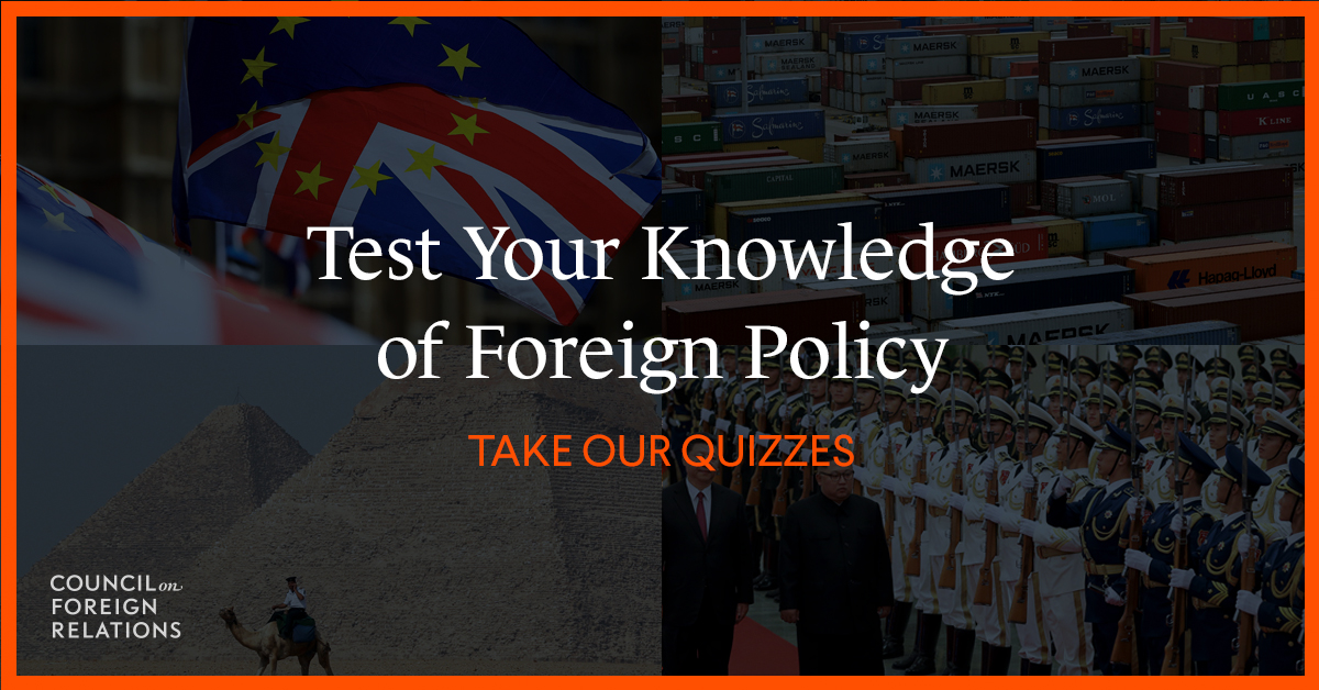 Quizzes | Council on Foreign Relations